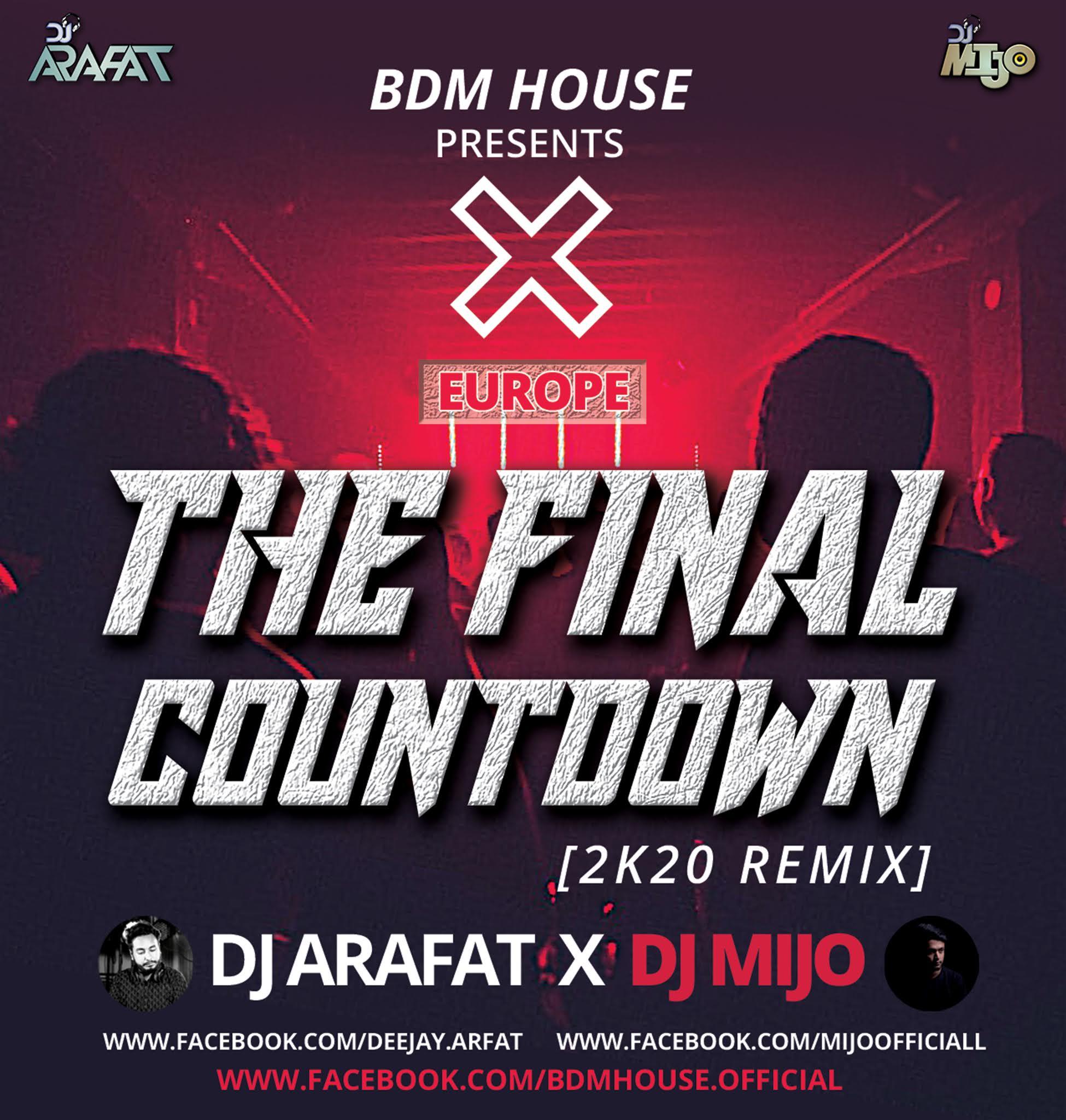 Eurpoe - The Final Countdown [2k20 Remix] DJ ARAFAT x DJ MIJO