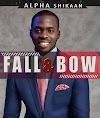 "DOWNLOAD MP3: Fall And Bow"" By Alpha Shikaan"