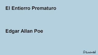El Entierro PrematuroEdgar Allan Poe