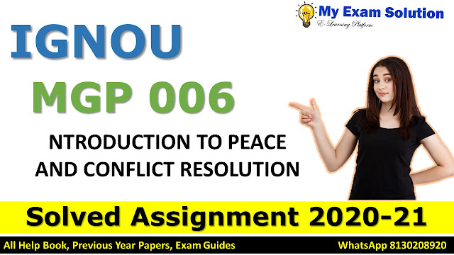 MGP 005 INTRODUCTION TO PEACE AND CONFLICT RESOLUTION Solved Assignment 2020-21