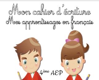 Mon cahier d'écriture pour la 4ème AEP selon le manuel Mes apprentissages en français