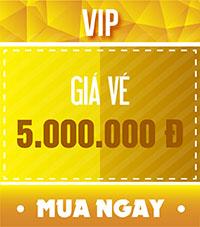 Vé VIP - 5.000.000 đ