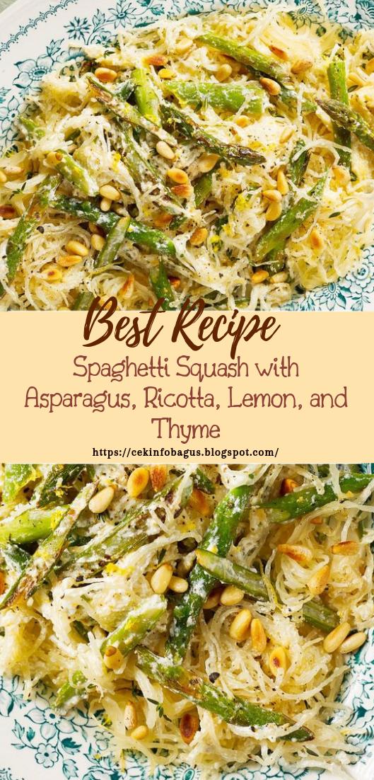 Spaghetti Squash with Asparagus, Ricotta, Lemon #dinnerrecipe #food #amazingrecipe #asparagus