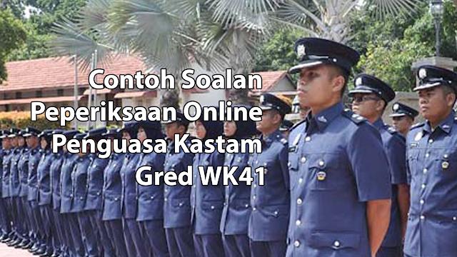 Contoh Soalan Peperiksaan Online Penguasa Kastam Gred WK41