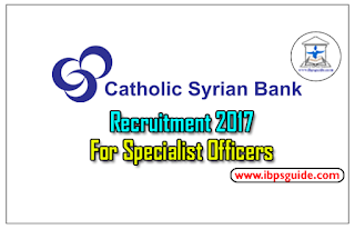 Catholic Syrian Bank Recruitment 2017 for Specialist Officers – Apply Now