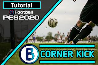 Trik Tutorial Corner Kick di PES 2020