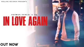 Checkout New Song In Love Again lyrics penned and sung by Harman Hundal