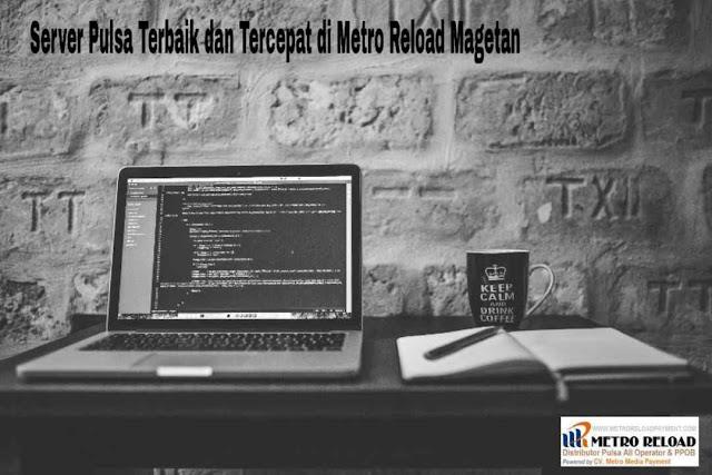 Server Pulsa Terbaik dan Tercepat di Metro Reload Magetan