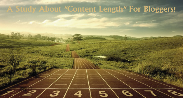 "A Study About ""Content Length"" For Bloggers!"
