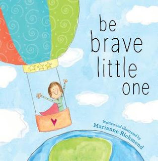 Bea's Book Nook, Review, Be Brave Little One, Marianne Richmond
