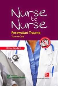 Buku Nurse to Nurse (Perawatan Trauma) Donna Nayduch