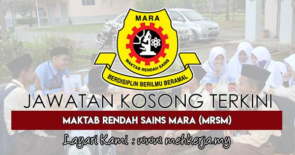 Jawatan Kosong Terkini 2018 di Maktab Rendah Sains MARA (MRSM)