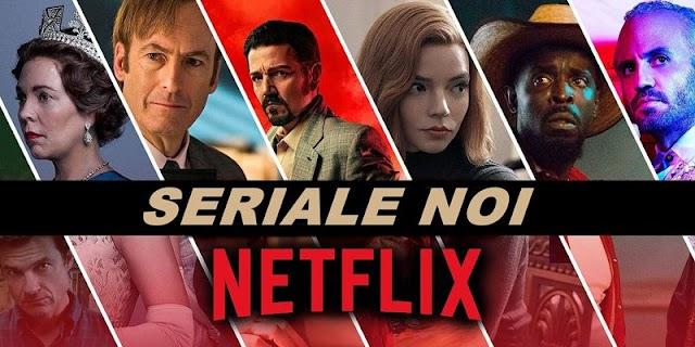 Seriale noi pe Netflix