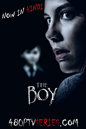 The Boy (2016) 200MB Full Hindi Dual Audio Movie Download 480p Bluray Free Watch Online Full Movie Download Worldfree4u 9xmovies