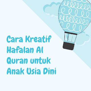 Cara Hafalan Al Quran Anak Usia Dini