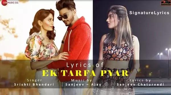 EK TARFA PYAR LYRICS - SRISHTI BHANDARI - Hindi Love Song