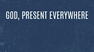 God Is Present Everywhere