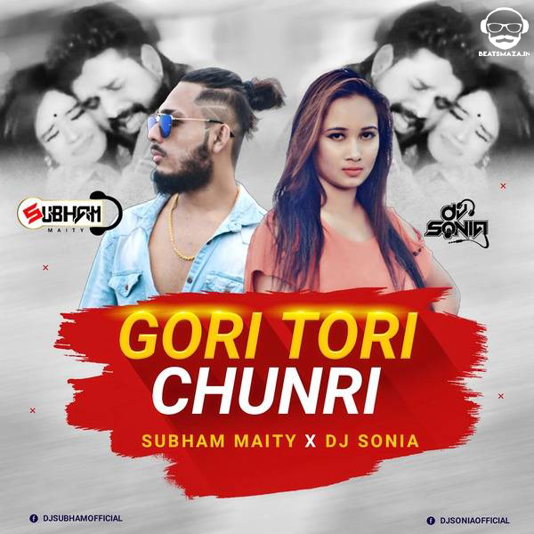 Gori Tori - Subham Maity X Dj Sonia