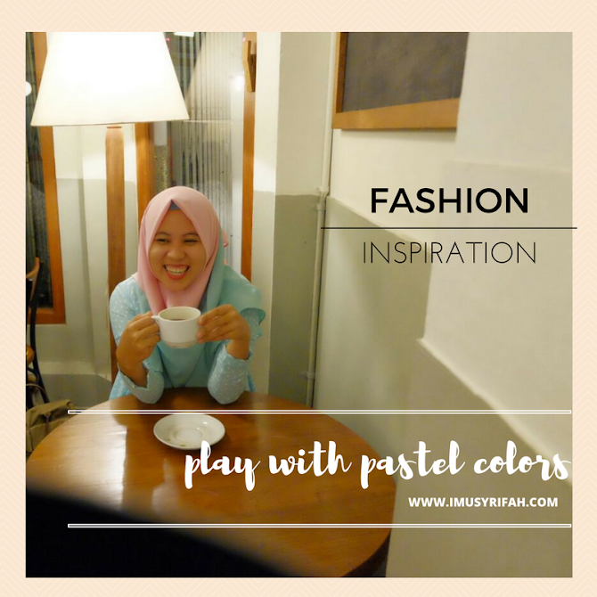 Fashion Inspiration: Play with Pastel Colors