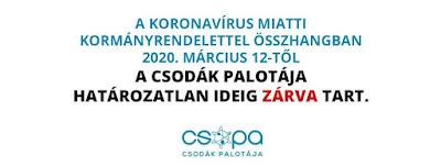 https://www.csopa.hu/csodak-palotajarol/hirek/1743-tajekoztatas-a-koronavirus-miatti-bezarasi-idoszakrol