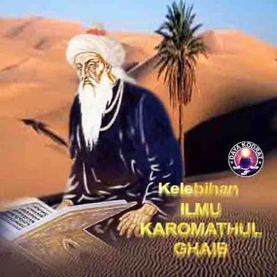 KELEBIHAN ILMU KAROMATHUL GHAIB