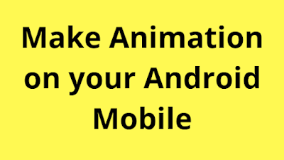Make animation on Android mobile.