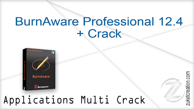 BurnAware Professional 12.4 + Crack   |   20 MB