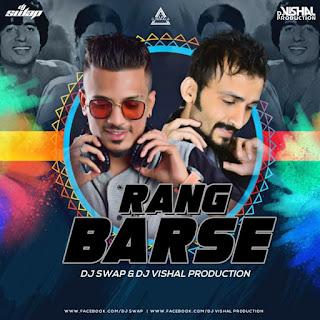 RANG BARSE - DJ SWAP X DJ VISHAL PRODUCTION