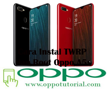 Cara Instal TWRP dan Root Oppo A5s