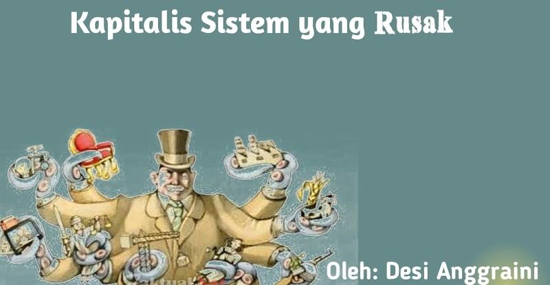 Kapitalis Sistem yang Rusak