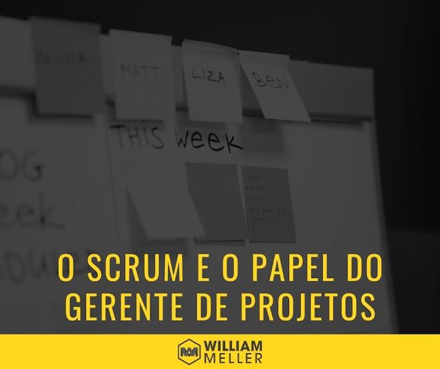 O Scrum e o papel do gerente de projetos