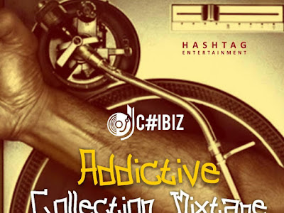 [MIXTAPE]: Dj Chibiz  -  Addictive Collection Mixtape | @chibizcute