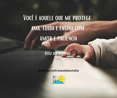 Dia dos pais - Você é aquele que me protege