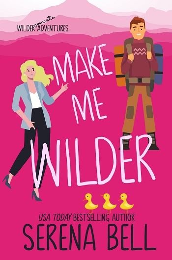Make Me Wilder by Serena Bell