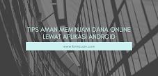 Tips Aman Meminjam Dana Online Lewat Aplikasi Android