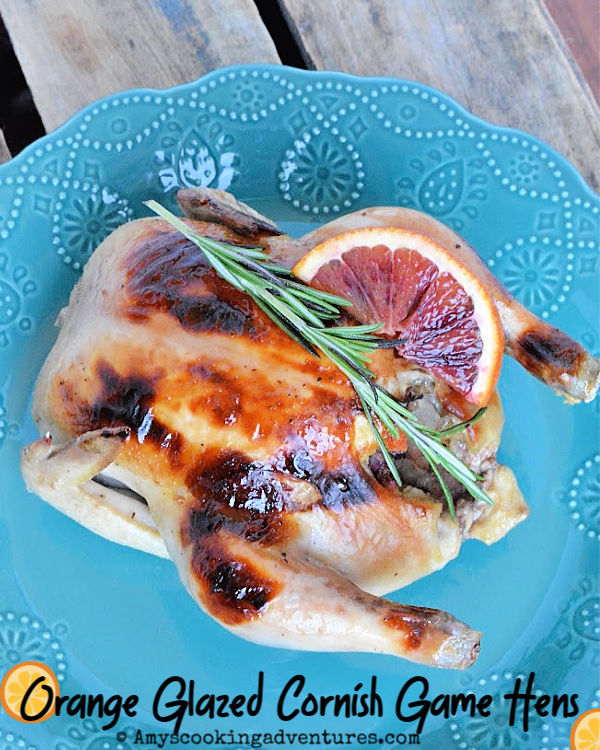 Orange Glazed Cornish Game Hens by Amy's Cooking Adventures