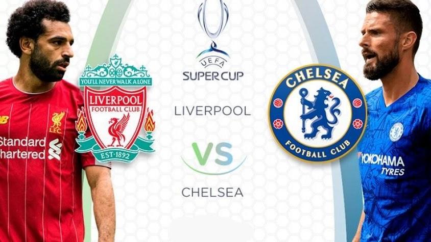 مشاهدة مباراة ليفربول و تشيلسي 14-08-2019 كأس السوبر الأوروبي