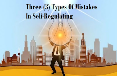 3 Types Of Mistakes In Self-Regulating