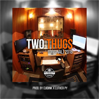"Nós amamos Rap™: Cuidink x Luther Py - Two Thugs ""Original 2018"" (Instrumental Trap) [Download]"