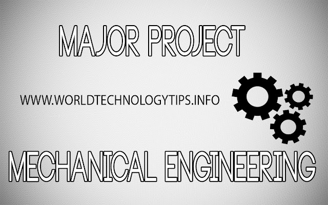 Major Project for Mechanical Engineering