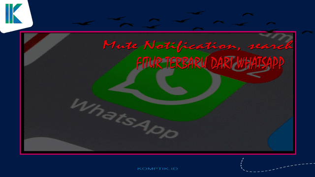 Fitur Terbaru dari WhatsApp