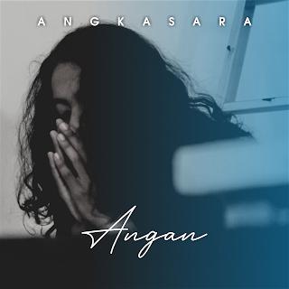 ANGKASARA Kembali Datang dengan Merilis MV Anyar dari Lagu ANGAN!