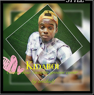 Music: Kidaboi - Come Close (master groove cover by wizkid)