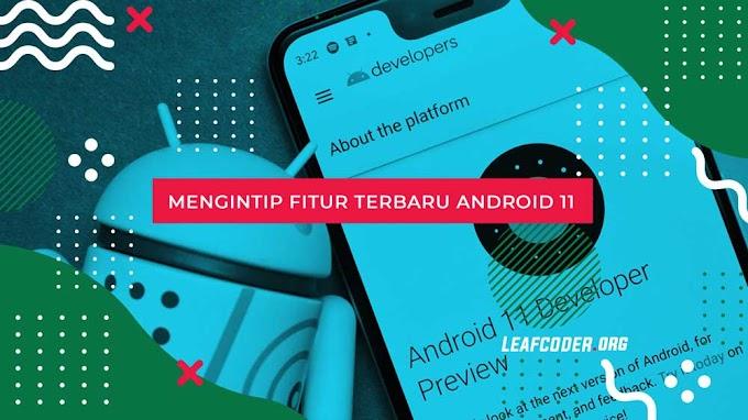 Mengintip Fitur Baru Android 11