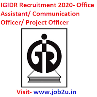 IGIDR Recruitment 2020,Office Assistant,Communication Officer, Project Officer, Assistant Administrative Officer