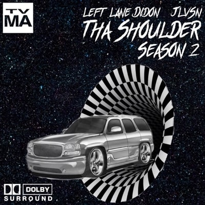 Left Lane Didon - Tha Shoulder Season 2 (2020) - Album Download, Itunes Cover, Official Cover, Album CD Cover Art, Tracklist, 320KBPS, Zip album