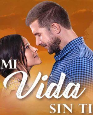 telenovela Mi Vida Sin Ti