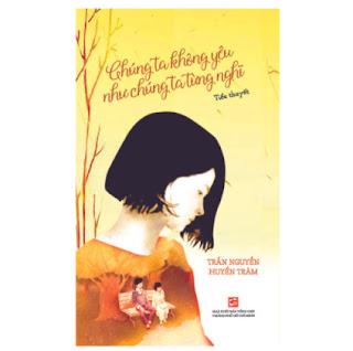 Chúng Ta Không Yêu Như Chúng Ta Từng Nghĩ ebook PDF EPUB AWZ3 PRC MOBI