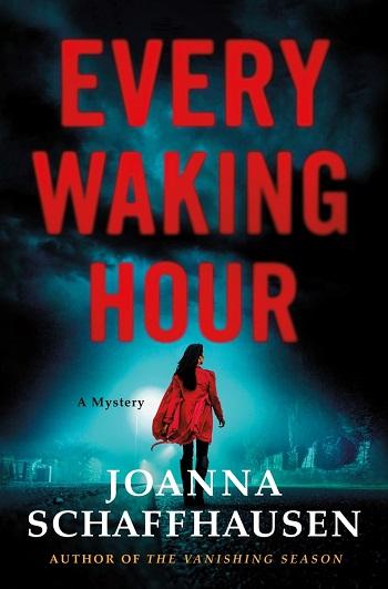 Every Waking Hour by Joanna Schaffhausen