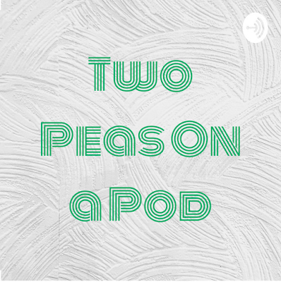 Two Peas on a Pod Podcast Logo